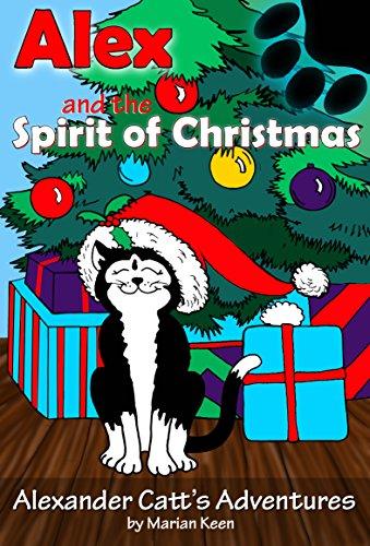 - Alex and the Spirit of Christmas (Alexander Catt's Adventures Book 1)
