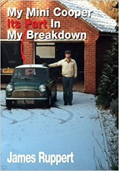 Book My Mini Cooper, Its Part in My Breakdown by James Ruppert (2013-06-14)