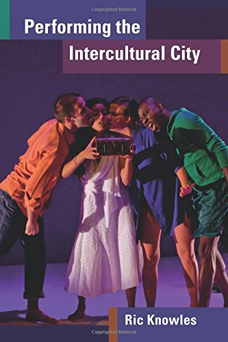 Performing the Intercultural City (Theater: Theory/Text/Performance)