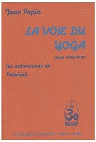 La voie du yoga par Jean Papin