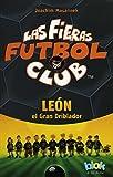 Las fieras futbol club: León el gran doblador