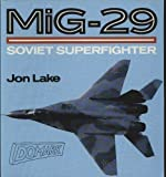 Mig-29 : Russia's New Fighter Revealed, Lake, John, 0850459206