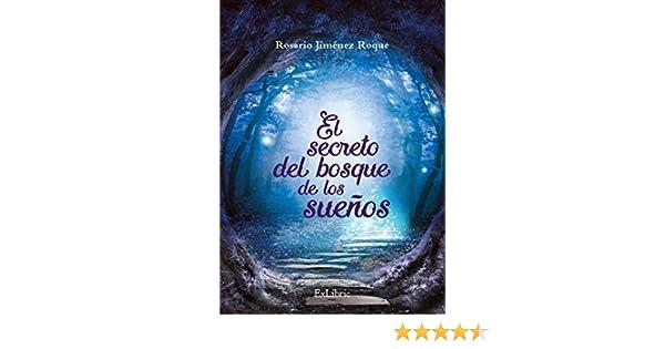 El secreto del bosque de los sueños eBook: Rosario Jiménez Roque: Amazon.es: Tienda Kindle