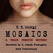 Mosaics: A Thriller: Track Presius, Book 2 | E.E. Giorgi