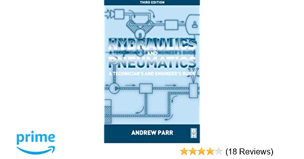 Hydraulics and pneumatics third edition a technicians and hydraulics and pneumatics third edition a technicians and engineers guide andrew parr 9780080966748 amazon books fandeluxe Gallery