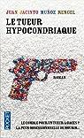 Le tueur hypocondriaque par Juan Jacinto Muñoz Rengel