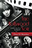 True Hollywood Noir, Dina Di Mambo, 1492338850