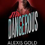 Mr. Dangerous | Alexis Gold