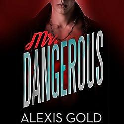 Mr. Dangerous