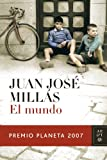 Front cover for the book El mundo by Juan José Millás