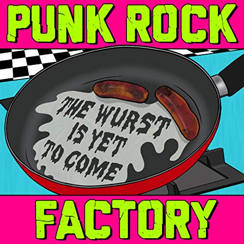 The Wurst Is Yet to Come [Explicit]