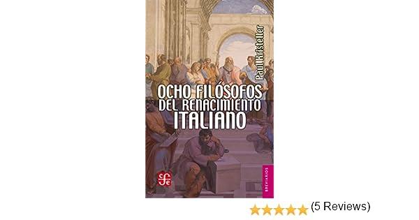 Ocho filósofos del Renacimiento italiano (Brevarios del Fondo de Cultura Economic) eBook: Kristeller, Paul Oskar, Martínez Peñaloza, María: Amazon.es: Tienda Kindle