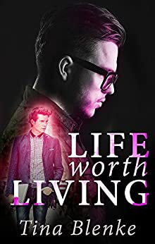 Life Worth Living by [Blenke, Tina]