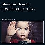 Los besos en el pan | Almudena Grandes