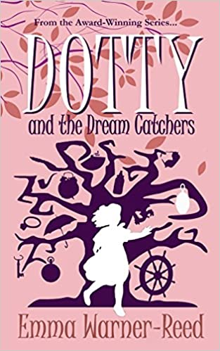Book DOTTY and the Dream Catchers: A Magical Fantasy Adventure for 8-12 year olds: Volume 3 (The DOTTY Series)