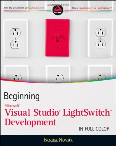 [PDF] Beginning Microsoft Visual Studio LightSwitch Development Free Download | Publisher : Wrox | Category : Computers & Internet | ISBN 10 : 1118021959 | ISBN 13 : 9781118021958