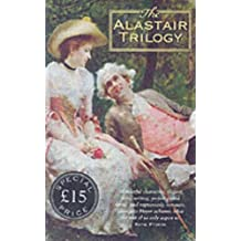 The Alastair Trilogy Boxed Set: Includes: These Old Shades, Devil's Cub, Infamous Army