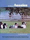 All About Aussies, Jeanne J. Hartnagle, 0931866189