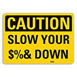 "Product review for PetKa Signs and Graphics PKFO-0186-NA_10x7 ""Slow your $%& Down"" Aluminum Sign, 10"" x 7"""