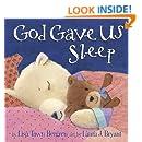 God Gave Us Sleep