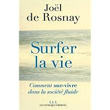 Surfer la vie: Vers la société fluide (French Edition)