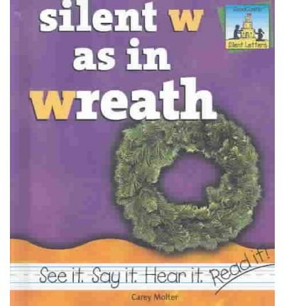 Silent W as in Wreath (Silent Letters) (Hardback) - Common PDF