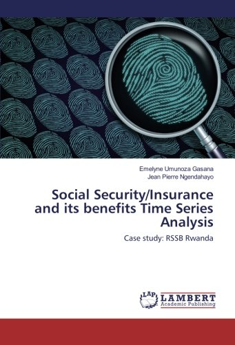 Social Security/Insurance and its benefits Time Series Analysis: Case study: RSSB Rwanda Pdf