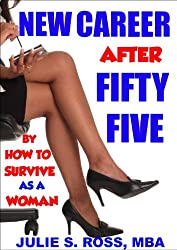 New Career After Fifty Five (How To Survive As A Woman After 55 Book 1) (English Edition)