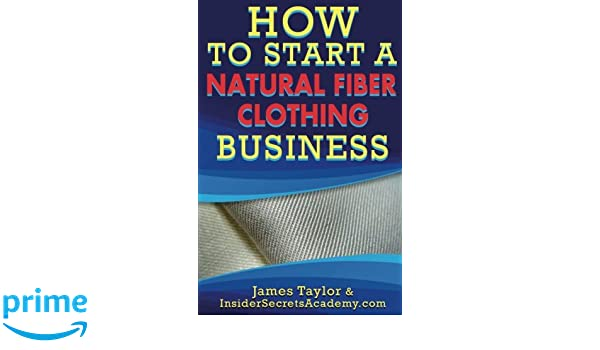 How To Start a Natural Fiber Clothing Business: James Taylor
