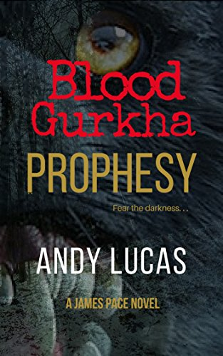 BLOOD GURKHA: Prophesy (James Pace novels Book 5)