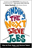 Finding the Next Steve Jobs, Nolan Bushnell and Gene Stone, 1476759820
