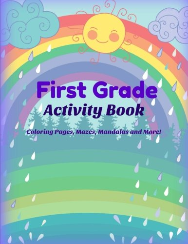 First Grade Activity Book Coloring Pages Mazes Mandalas And More Celebrate First Grade With This Fun Activity Book For Kids Volume 11 Activity Books Kids World 9781976567599 Amazon Com Books