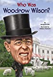 Who Was Woodrow Wilson? (Who Was?)