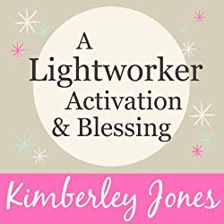 A Lightworker Activation and Blessing for a New World