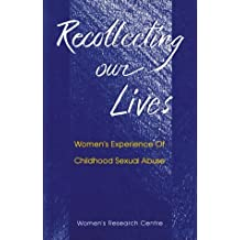 Recollecting Our Lives: Women's Experience Of Childhood Sexual Abuse by Press Gang Publishers (2000-05-01)