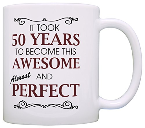 50th-Birthday-Gifts-For-All-Took-50-Years-Awesome-Funny-Gift-Coffee-Mug-Tea-Cup