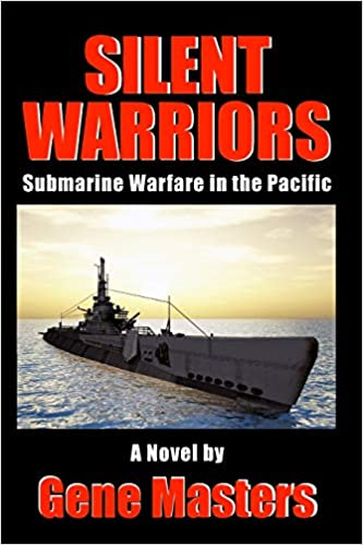 Silent Warriors: Submarine Warfare in the Pacific 1st Edition