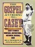 The Gospel According to Casey, Ira Berkow and Jim Kaplan, 0312093012