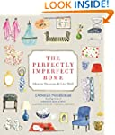 The Perfectly Imperfect Home: How to...