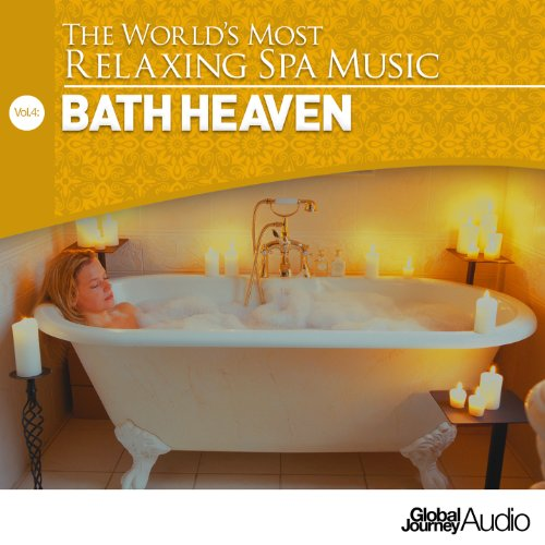 the world 39 s most relaxing spa music vol 4 bath heaven global journey mp3 downloads. Black Bedroom Furniture Sets. Home Design Ideas