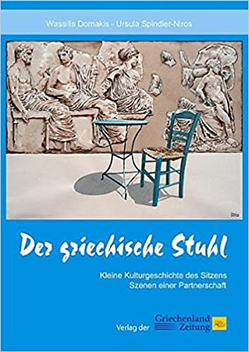 Der griechische Stuhl: Kleine Kulturgeschichte des Sitzens - Szenen ...