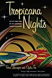 Tropicana Nights: The Life and Times of the Legendary Cuban Nightclub