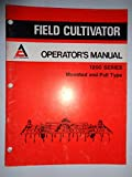 Allis Chalmers *1200 Series Mounted and Pull Type Field Cultivator Operators Owners Manual Original 587256