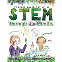 STEM Through the Months - Spring Edition: for Budding Scientists, Engineers, Mathematicians, Makers and Poets