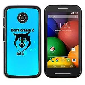 """Be-Star Único Patrón Plástico Duro Fundas Cover Cubre Hard Case Cover Para Motorola Moto E / XT1021 / XT1022 ( Sueños motivación inspirada Lobo Cita"""" )"""
