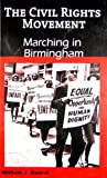 Marching in Birmingham (The Civil Rights Movement)