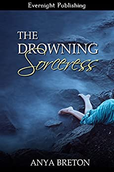 The Drowning Sorceress (The Only Sorceress Book 3) by [Breton, Anya]