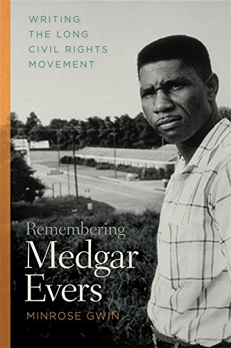 Search : Remembering Medgar Evers: Writing the Long Civil Rights Movement (Mercer University Lamar Memorial Lectures Ser.)