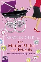 Die Mütter-Mafia und Friends: Das Imperium schlägt zurück