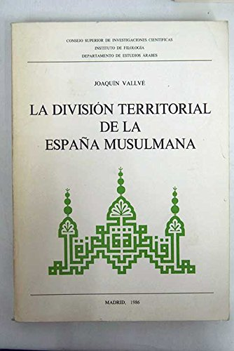 Division territorial de la España musulmana, la: Amazon.es: Vallvé Joaquín: Libros